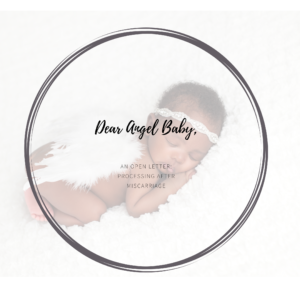 Dear Angel Baby: An Open letter to my Baby in Heaven
